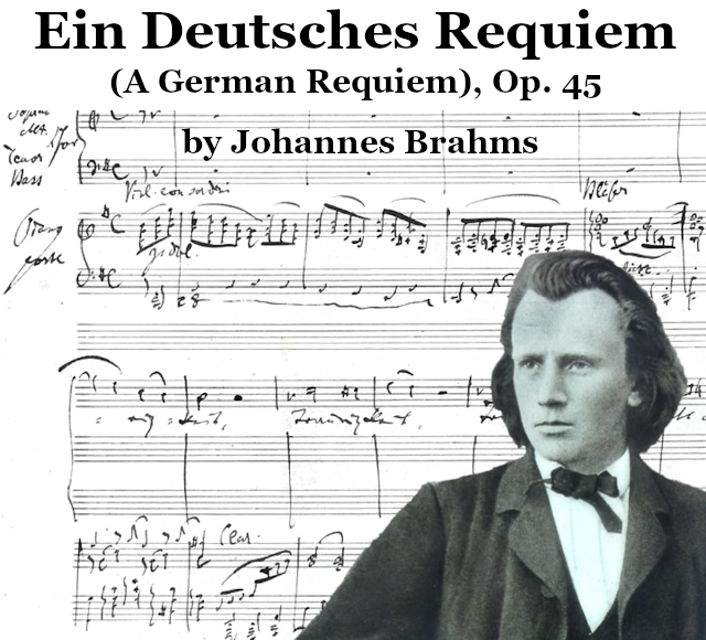 Brahms' Ein Deutches Requiem...